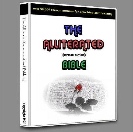 Sermon Outlines on Alliterated Bible Sermon Outlines  Over 50,000